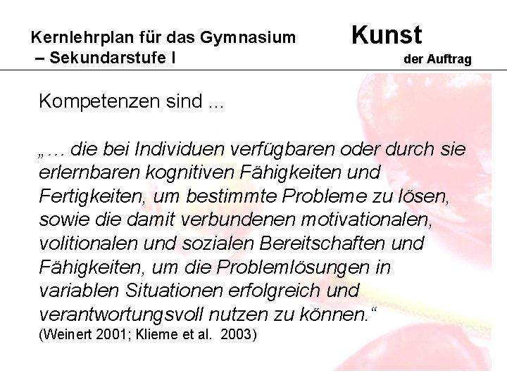 """Kernlehrplan für das Gymnasium – Sekundarstufe I Kunst der Auftrag Kompetenzen sind … """"…"""