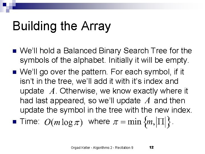 Building the Array n n n We'll hold a Balanced Binary Search Tree for