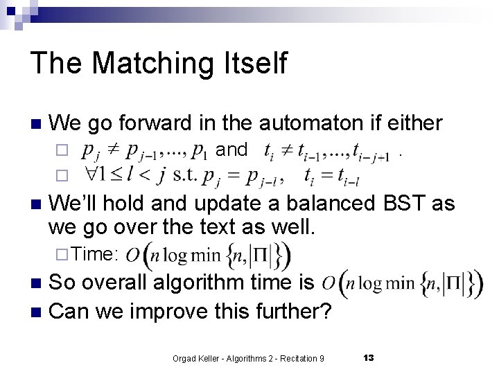 The Matching Itself n We go forward in the automaton if either ¨ and
