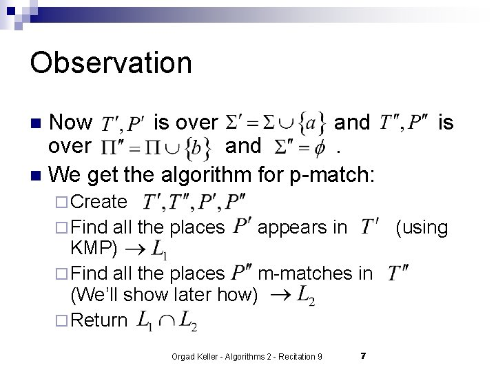 Observation Now is over and. n We get the algorithm for p-match: n is