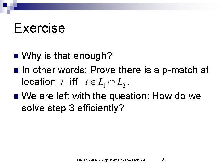 Exercise Why is that enough? n In other words: Prove there is a p-match