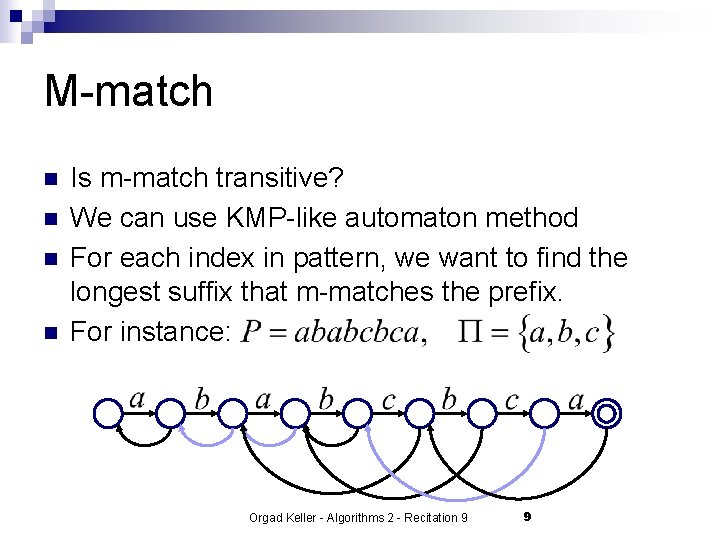 M-match n n Is m-match transitive? We can use KMP-like automaton method For each
