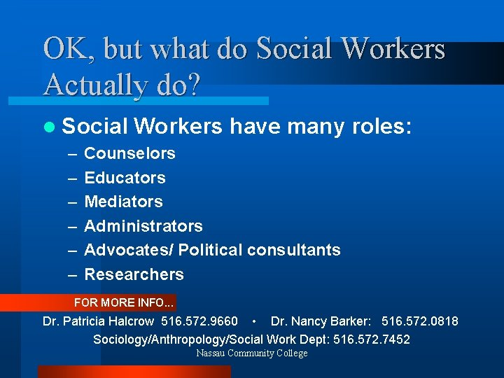 OK, but what do Social Workers Actually do? l Social – – – Workers