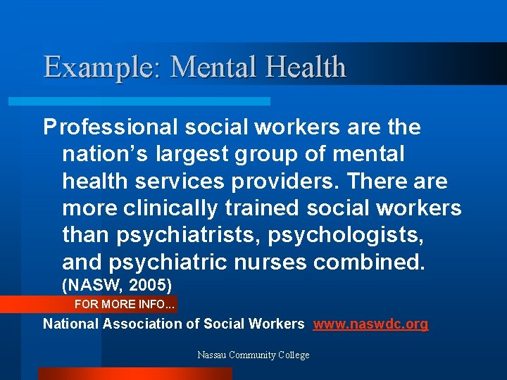 Example: Mental Health Professional social workers are the nation's largest group of mental health