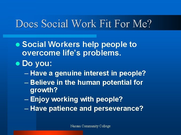 Does Social Work Fit For Me? l Social Workers help people to overcome life's