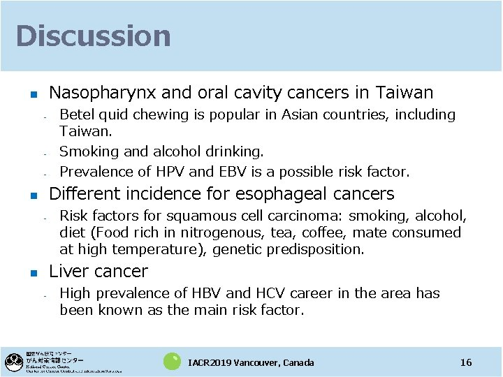 Discussion Nasopharynx and oral cavity cancers in Taiwan n - - Betel quid chewing