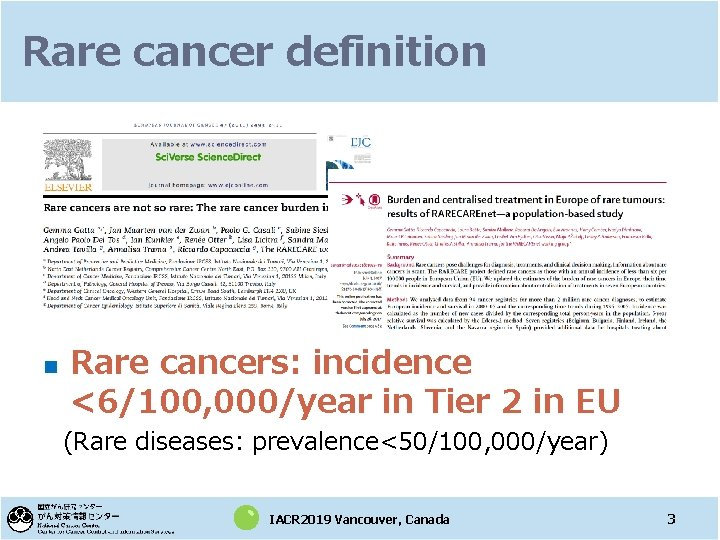 Rare cancer definition n Rare cancers: incidence <6/100, 000/year in Tier 2 in EU
