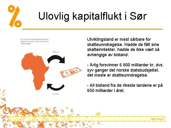 Ulovlig kapitalflukt i Sør Utviklingsland er mest sårbare for skatteunndragelse. Hadde de fått sine
