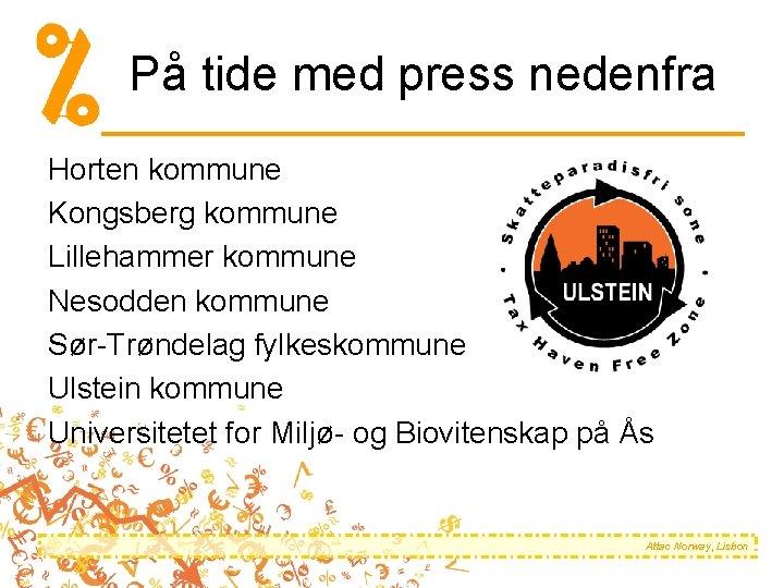 På tide med press nedenfra Horten kommune Kongsberg kommune Lillehammer kommune Nesodden kommune Sør-Trøndelag