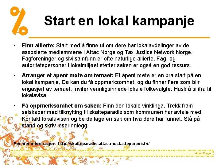 Start en lokal kampanje • Finn allierte: Start med å finne ut om dere