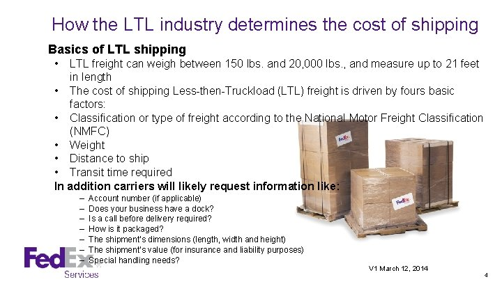 How the LTL industry determines the cost of shipping Basics of LTL shipping •