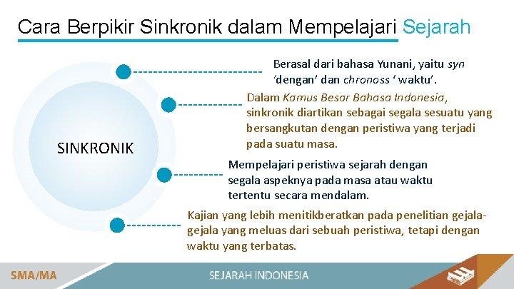 Cara Berpikir Sinkronik dalam Mempelajari Sejarah SINKRONIK Berasal dari bahasa Yunani, yaitu syn 'dengan'
