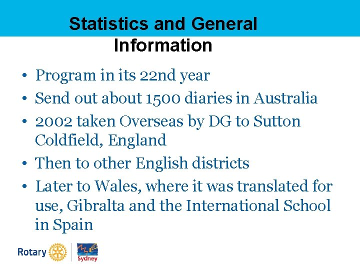 Statistics and General Information • Program in its 22 nd year • Send out