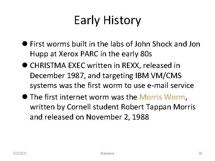 Early History First worms built in the labs of John Shock and Jon Hupp