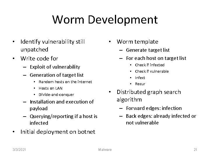 Worm Development • Identify vulnerability still unpatched • Write code for • Worm template