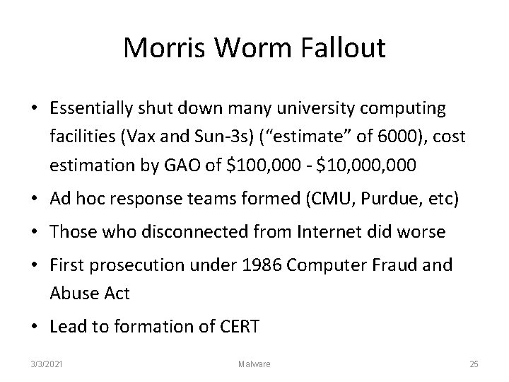 Morris Worm Fallout • Essentially shut down many university computing facilities (Vax and Sun-3