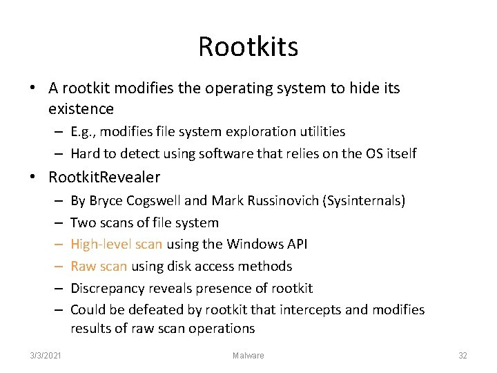 Rootkits • A rootkit modifies the operating system to hide its existence – E.