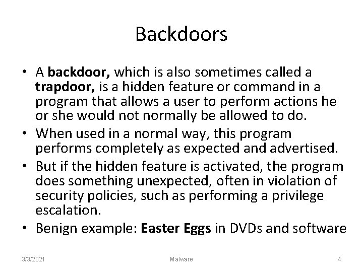 Backdoors • A backdoor, which is also sometimes called a trapdoor, is a hidden