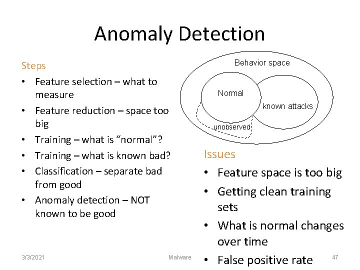 Anomaly Detection Steps • Feature selection – what to measure • Feature reduction –