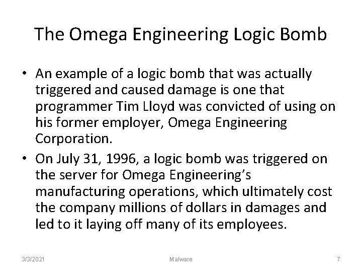 The Omega Engineering Logic Bomb • An example of a logic bomb that was