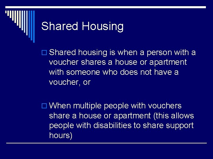 Shared Housing o Shared housing is when a person with a voucher shares a