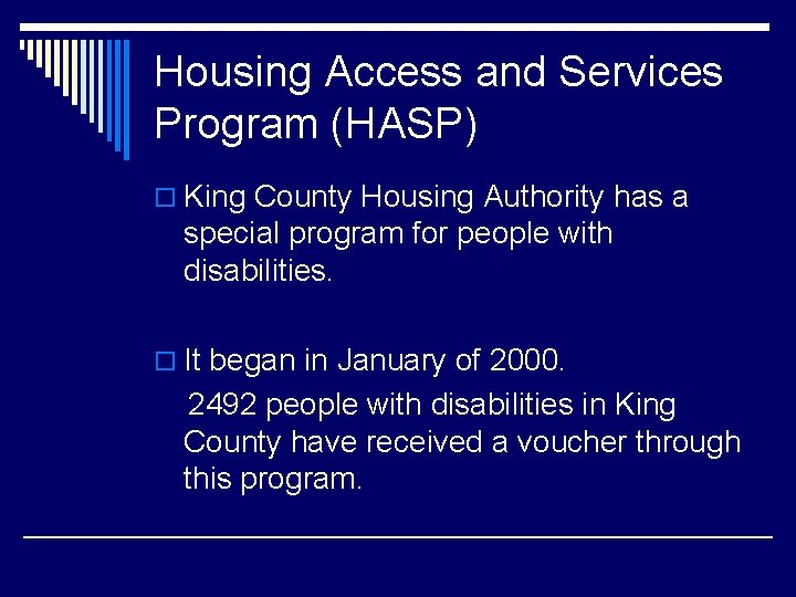Housing Access and Services Program (HASP) o King County Housing Authority has a special