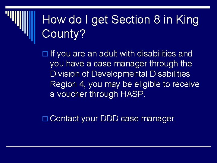 How do I get Section 8 in King County? o If you are an