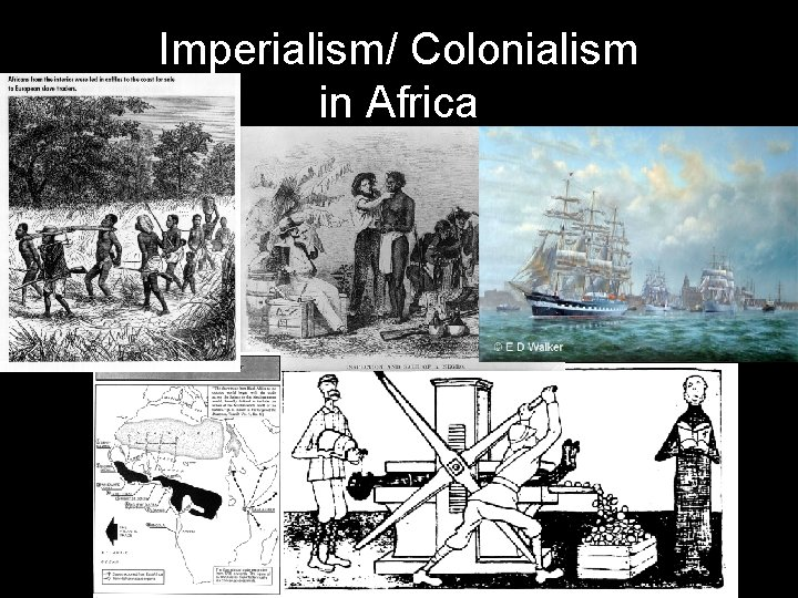 Imperialism/ Colonialism in Africa