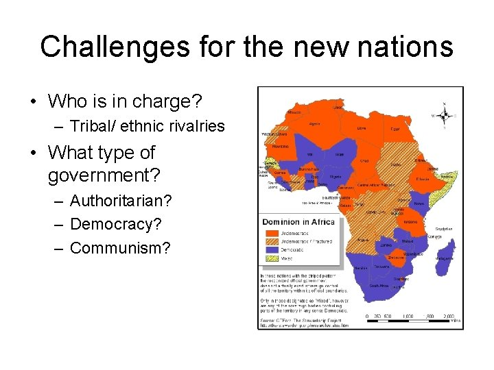 Challenges for the new nations • Who is in charge? – Tribal/ ethnic rivalries