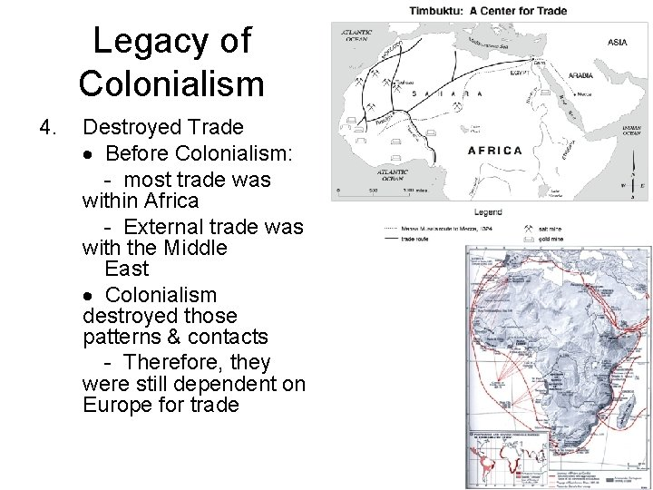 Legacy of Colonialism 4. Destroyed Trade Before Colonialism: - most trade was within Africa