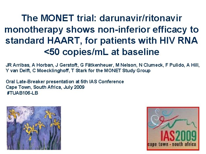 The MONET trial: darunavir/ritonavir monotherapy shows non-inferior efficacy to standard HAART, for patients with