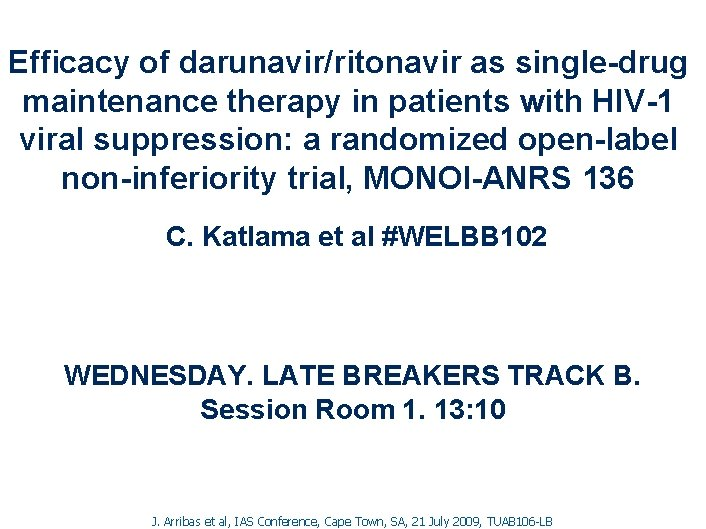 Efficacy of darunavir/ritonavir as single-drug maintenance therapy in patients with HIV-1 viral suppression: a