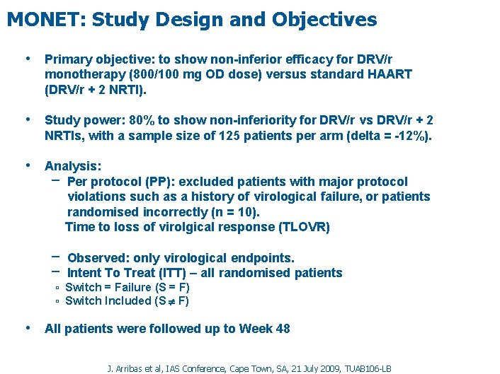 MONET: Study Design and Objectives • Primary objective: to show non-inferior efficacy for DRV/r