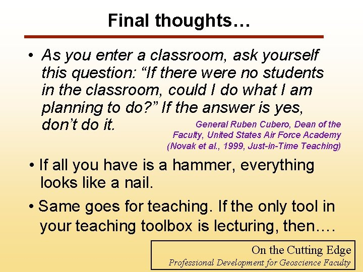 "Final thoughts… • As you enter a classroom, ask yourself this question: ""If there"
