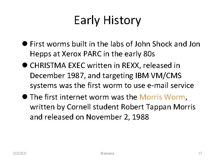 Early History First worms built in the labs of John Shock and Jon Hepps