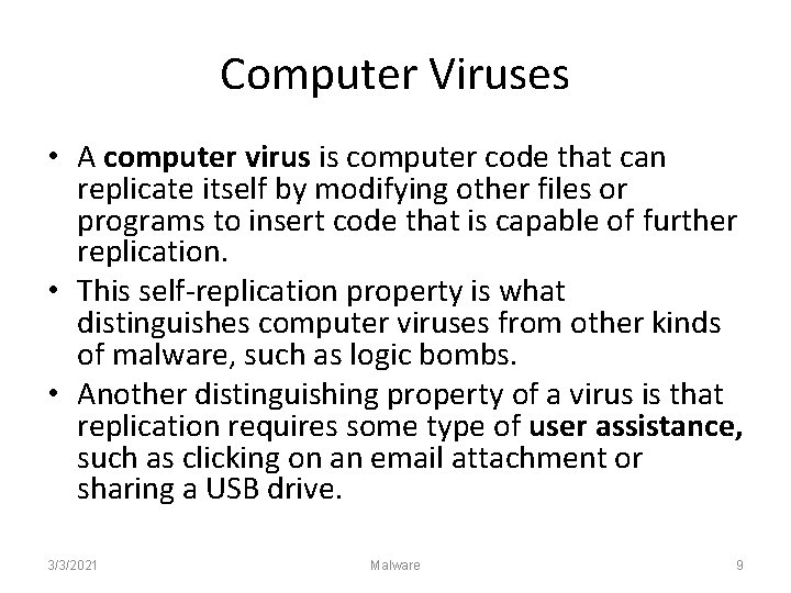 Computer Viruses • A computer virus is computer code that can replicate itself by