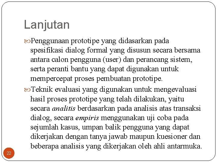 Lanjutan Penggunaan prototipe yang didasarkan pada spesifikasi dialog formal yang disusun secara bersama antara