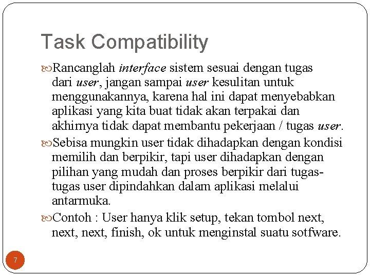 Task Compatibility Rancanglah interface sistem sesuai dengan tugas dari user, jangan sampai user kesulitan