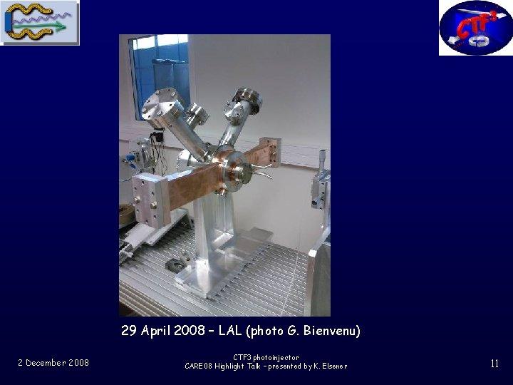 29 April 2008 – LAL (photo G. Bienvenu) 2 December 2008 CTF 3 photoinjector