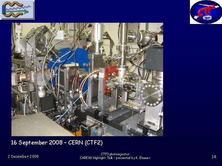 16 September 2008 – CERN (CTF 2) 2 December 2008 CTF 3 photoinjector CARE