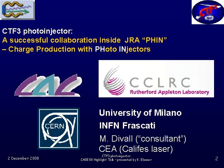 """CTF 3 photoinjector: A successful collaboration inside JRA """"PHIN"""" – Charge Production with PHoto"""