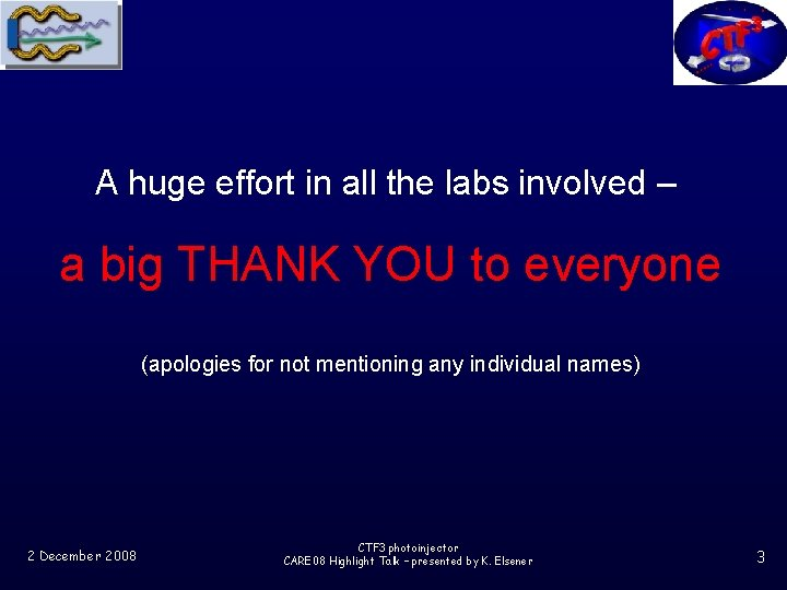 A huge effort in all the labs involved – a big THANK YOU to