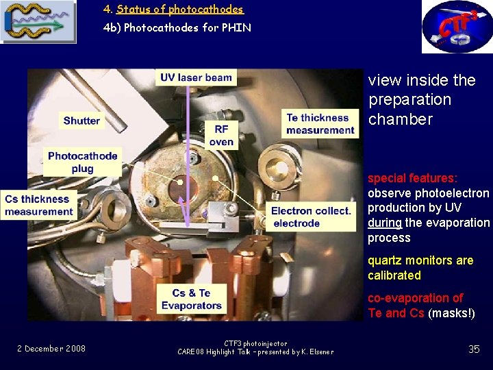 4. Status of photocathodes 4 b) Photocathodes for PHIN view inside the preparation chamber