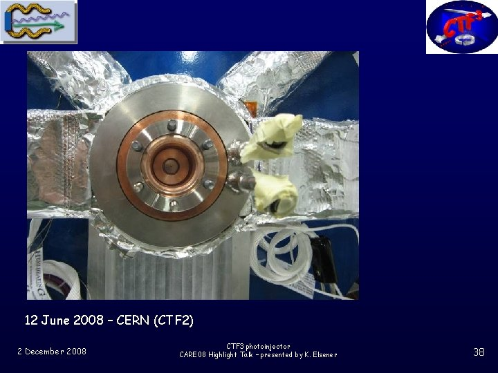12 June 2008 – CERN (CTF 2) 2 December 2008 CTF 3 photoinjector CARE