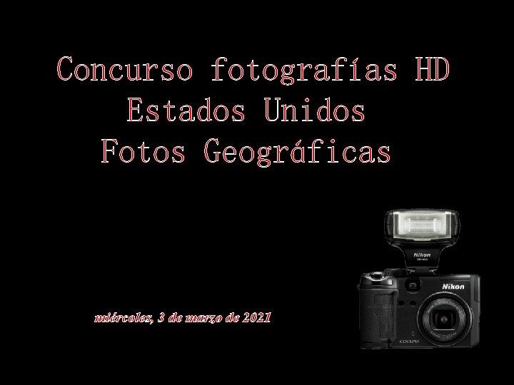 Concurso fotografías HD Estados Unidos Fotos Geográficas 高清桌面 40幅 高清桌面 47幅 miércoles, 3 de