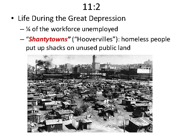 11: 2 • Life During the Great Depression – ¼ of the workforce unemployed