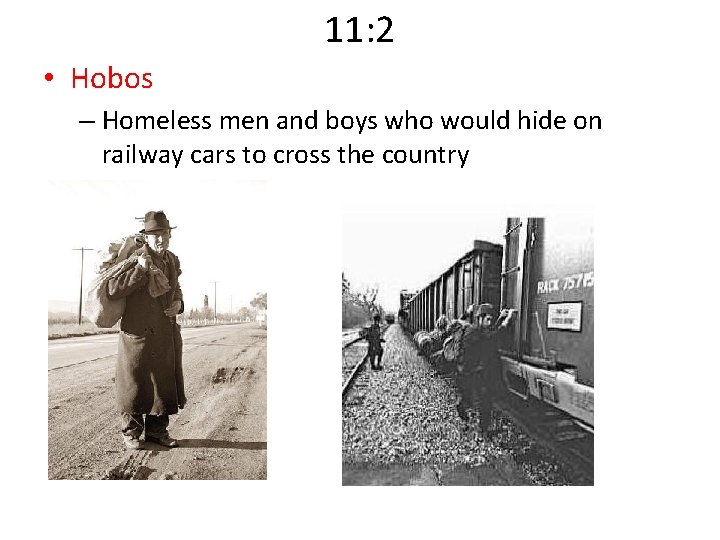 11: 2 • Hobos – Homeless men and boys who would hide on railway