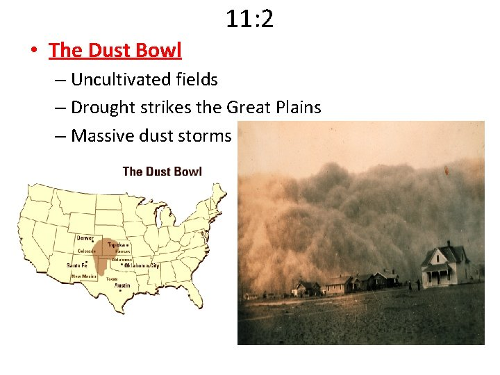 11: 2 • The Dust Bowl – Uncultivated fields – Drought strikes the Great
