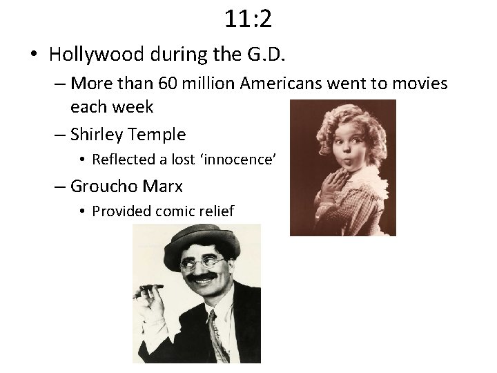 11: 2 • Hollywood during the G. D. – More than 60 million Americans