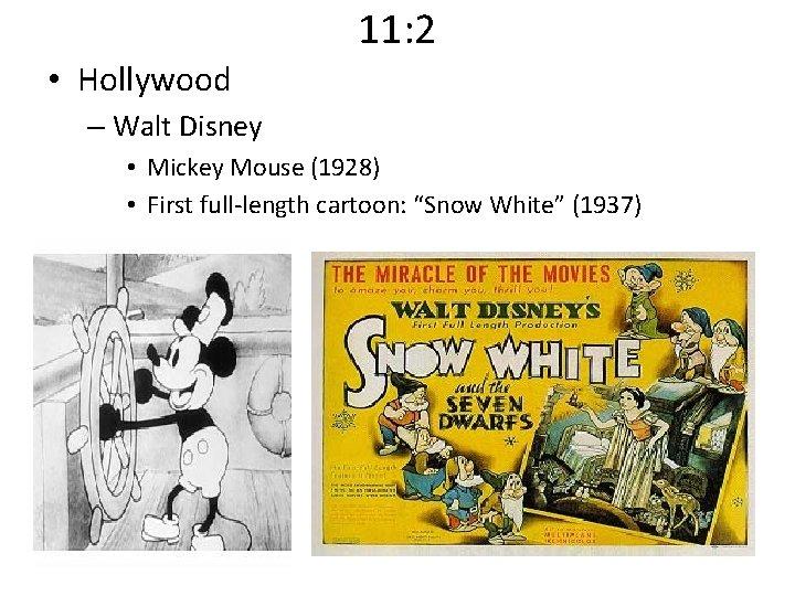 11: 2 • Hollywood – Walt Disney • Mickey Mouse (1928) • First full-length